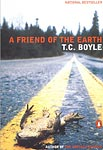T.C. Boyle, A Friend of the Earth